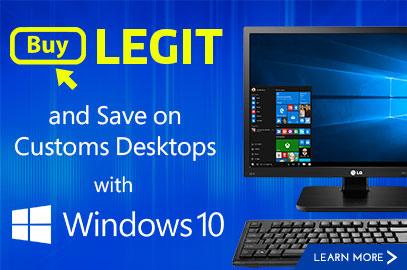 Buy Legit and Save on Custom Desktops with Windows 10