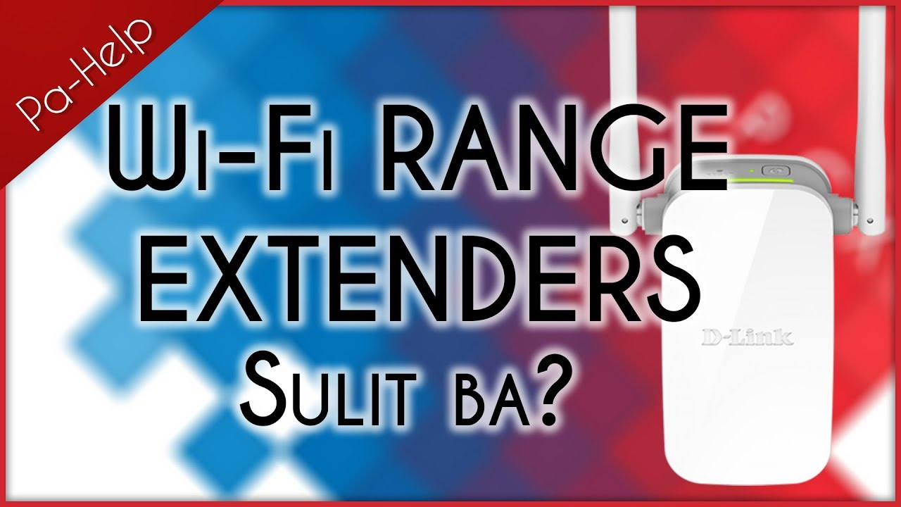 Wi-Fi Range Extenders – Sulit ba? – PA-HELP   PCXTV – PC Express' Official YouTube Channel
